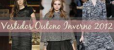 Os vestidos outono-inverno 2012 já estão dando o ar da graça nas vitrines de shoppings e no comércio de roupas femininas em geral. E vocês sabem por quê?