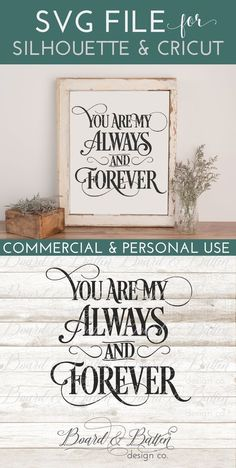 "Celebrate your love with this great ""You Are My Always And Forever"" SVG File for SIlhouette or Cricut. This design is perfect for wooden signs, wall decals, and other home decor projects and even comes with commercial license included."