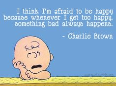 afraid, afraid of happiness, cartoon, chaaarlie, charlie brown, comic