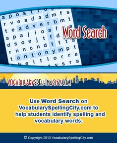 Use Word Search on VocabularySpellingCity.com to help students identify spelling and vocabulary words.