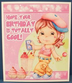 Cool Girl Birthday Greeting Card Front on Craftsuprint designed by Tanya Hall - made by Cheryl French - Printed onto glossy photo paper. Attached base image to white card stock using ds tape. Built up image with 1mm foam pads. - Now available for download!