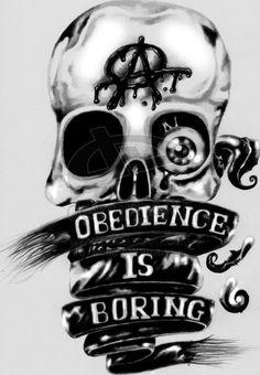 (A) Obedience is boring tattoo idea