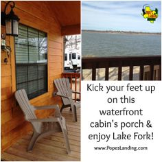 You could see yourself on this waterfront cabin porch!  Lake Fork, Texas www.popeslanding.com