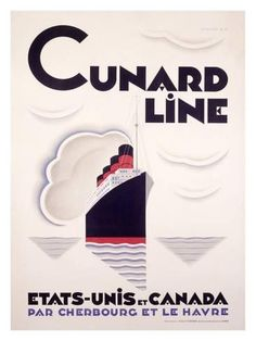 Cunard Line USA Canada Cherbourg Le Havre - Mad Men Art: The Vintage Advertisement Art Collection Art Deco Posters, Cool Posters, Retro Posters, Cherbourg, Art Deco Print, Le Havre, Art Nouveau, Ship Art, Vintage Travel Posters