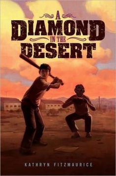 Middle Grade  A Diamond in the Desert by Kathryn Fitzmaurice  5 Stars (Goodreads)