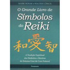 O GRANDE LIVRO DE SÍMBOLOS DO REIKI Simbolos Do Reiki, Herbalism, Reading, Books, Manual, Relax, Wellness, Yoga, Workout