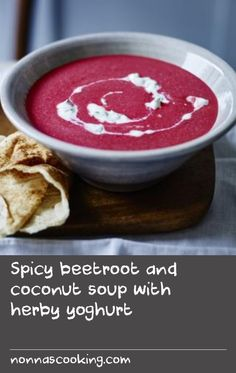 Spicy beetroot and coconut soup with herby yoghurt |      Simon says that this is one of the most stunning soups you will ever make. It's both earthy and spicy at the same time, and it has a great pink colour.