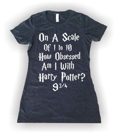 how obsessed am i with harry potter shirt - Google Search
