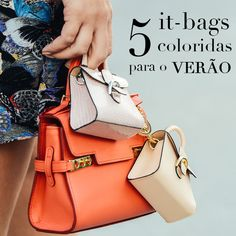 5 It-Bags Coloridas Para o Verão #summer #itbag #colorful
