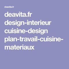 deavita.fr design-interieur cuisine-design plan-travail-cuisine-materiaux
