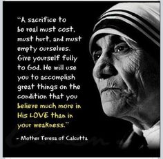Focus on God's love. Mother Theresa