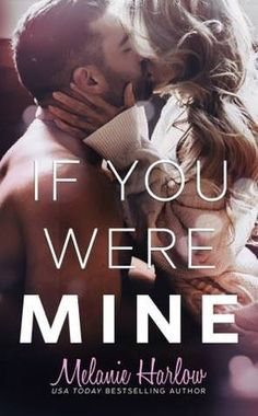 If You Were Mine by Melanie Harlow recommended by Helena Hunting & Natasha is a Book Junkie