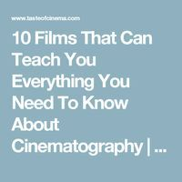 10 Films That Can Teach You Everything You Need To Know About Cinematography   Taste Of Cinema - Movie Reviews and Classic Movie Lists