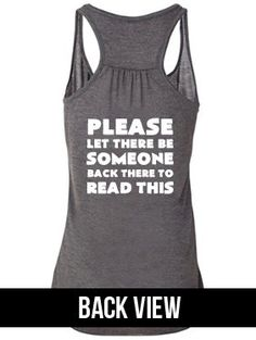 Please Let There Be Someone Back There To Read This Shirt - Running Shirt - Workout Tank Top For Women