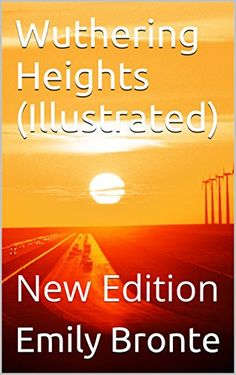 Wuthering Heights (Illustrated): New Edition (English Edition)