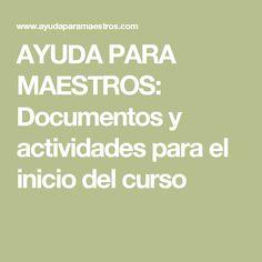 AYUDA PARA MAESTROS: Documentos y actividades para el inicio del curso