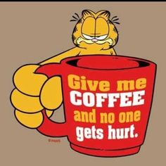Love Garfield. Because Garfield loves coffee.