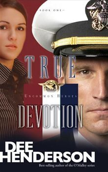True Devotion - By:  Dee Henderson, moving this over to the fiction board for Roxie. Thank you Roxie. I loved this one.