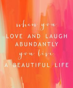 Abundant living is experiencing joy. Extraordinary Abundance is all around us. #Abundance #Love #Laugh #Live