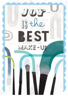 Joy is the Best Make-up Print