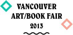 Vancouver Art/Book Fair Oct 5, 2013