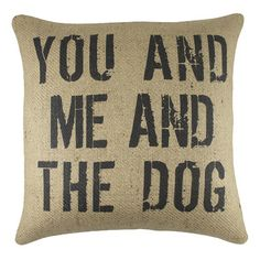 You and Me and The Dog Burlap Pillow