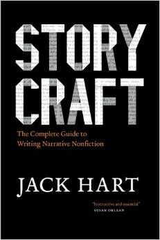 Storycraft: The Complete Guide to Writing Narrative Nonfiction - By Jack Hart