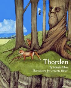 """SFC Blog: Families Matter: New picture book """"Thorden"""" offers important messages for readers of all ages! Written by Martin Allen and featuring original paintings in ink and vibrant colors by Crisanta Baker, this debut children's picture book with a five-star rating from Amazon tells a thought-provoking tale of trust, friendship, grief, and courage."""