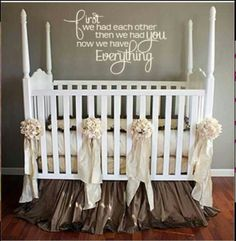 I like this quote above the baby's bed. It would mean a lot to Gabriel and I.