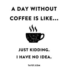 coffee memes about Not Enough Coffee