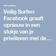 Veilig Surfen: Facebook graaft opnieuw in een stukje van je privéleven met de…