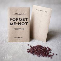 """forget me not seed favors - """"Please plant these forget-me-nots to make sure this evening is not forgot. May they grow forever and flowers you will see given with love by xxxx and xxxx. Date."""""""