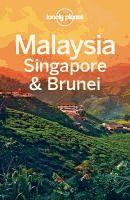 Lonely Planet Malaysia Singapore & Brunei / [eBook] by Celeste Bonetto