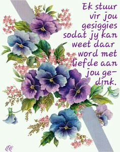 Good Morning Greetings, Good Morning Good Night, Good Morning Wishes, Lekker Dag, Afrikaanse Quotes, Get Well Wishes, Goeie More, Happy Birthday Pictures, Morning Blessings