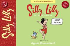 Silly Lilly and the Four Seasons: Toon Books Level 1 by Agnes Rosenstiehl. Save 5 Off!. $4.74. Publisher: Toon Books; Reprint edition (February 12, 2013). Series - Toon