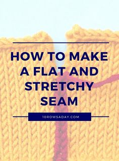 How to make a flat and stretchy seam | 10 rows a day