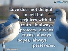 Love does not delight in evil...