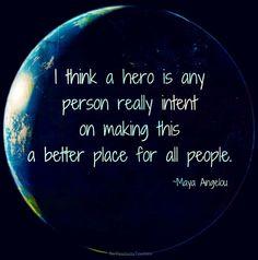 Maya Angelou hero quote via www.Facebook.com/PositivityToolbox