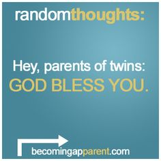 Hey, parents of twins: GOD BLESS YOU.    #newdad #blog #parenting #babies #kids #twins God Bless You, New Dads, Random Thoughts, Twins, Parents, Blessed, Babies, Blog, Gemini