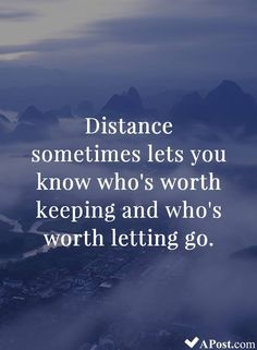 Distance sometimes lets you know who's worth keeping and who's worth letting go #quotes#inspirational#motivational#inspiration#quote