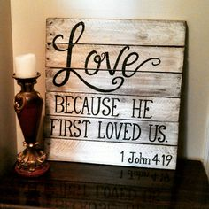 Check out this item in my Etsy shop https://www.etsy.com/listing/217717625/we-love-because-he-first-loved-us-1-john