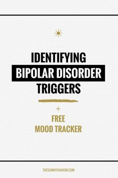 Identifying Bipolar Disorder Triggers by TheSunnyShadow.com >> Click to Read!