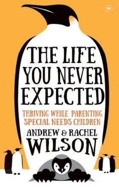 The Life You Never Expected by Andrew Wilson Never Expect, You Never, Rachel Wilson, Special Needs Kids, Under Pressure, The Life, Need To Know, Ebooks, Peace
