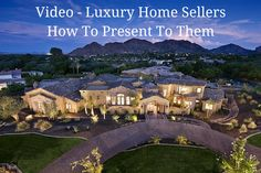 Video - Luxury Home Sellers - How To Present To Them ... #luxury #realestate