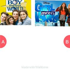 Boy meets world or girl meets world vote on wishbone and follow me  smiley282