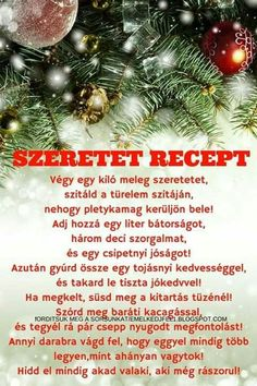 not just for Christmas . ♡- SZERETET recept…nem csak karácsonyra…♡ LOVE recipe … not just for Christmas … ♡ - Christmas Wreaths, Merry Christmas, Love Is All, Xmas Gifts, Positive Thoughts, Cool Words, Love Food, Happy New Year, Palmas
