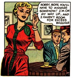 """""""Sorry, boys, you'll have to manage somehow! I'm on the way up... and I haven't room for excess baggage."""" 
