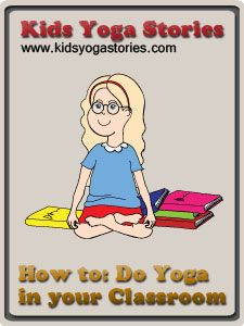 How to Do Yoga in your Classroom - Kids Yoga Stories: Books to Teach Yoga to Children
