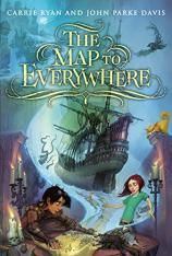 The Map to Everywhere written by Carrie Ryan and John Parke Davis