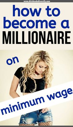 Learn how to become a minimum wage millionaire. You too can become a millionaire on a low income. Smart money management tips to build wealth at any age. Investing Money, Saving Money, Saving Tips, Dividend Investing, Become A Millionaire, Minimum Wage, Budgeting Finances, Budgeting Tips, How To Become Rich